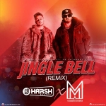 Jingle Bell (Remix) Yo Yo Honey Singh - Muszik Mmafia x Dj Harsh Bhutani