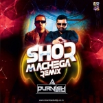 Shor Machega -Yo Yo Honey Singh (DjPurvish Remix)