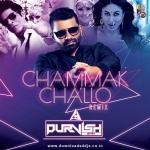 Chammak Challo - DJ PURVISH - REMIX