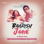 Baarish Ki Jaaye (Remix)  B Praak  DJ Deepak  Best Song 2021