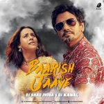 Baarish Ki Jaaye (Bounce Mix) - DJ Shad India  DJ Kawal